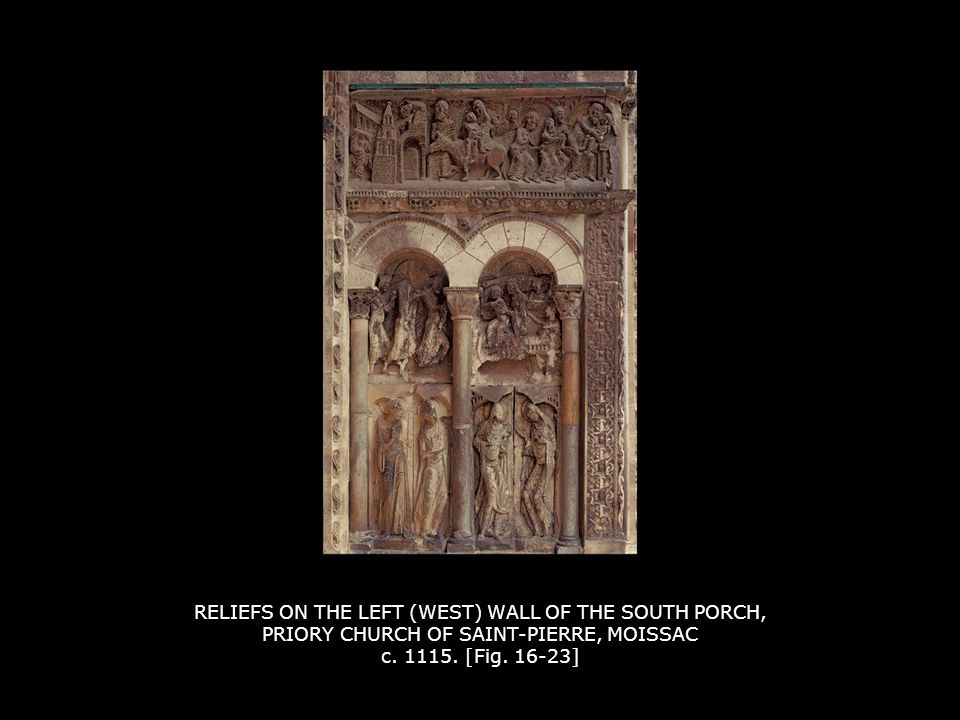 RELIEFS ON THE LEFT (WEST) WALL OF THE SOUTH PORCH, PRIORY CHURCH OF SAINT-PIERRE, MOISSAC c. 1115. [Fig. 16-23]